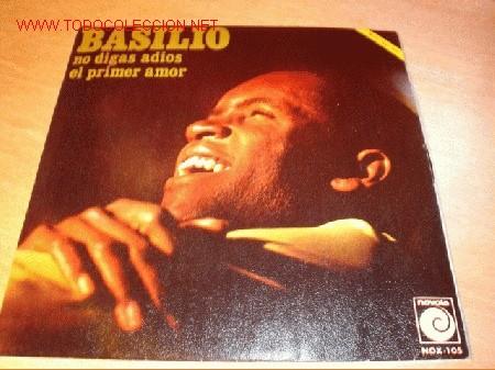 DISCO SINGLE DE BASILIO - NO DIGAS ADIÓS - AÑO 1969. (Música - Discos - Singles Vinilo - Solistas Españoles de los 50 y 60)