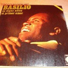 Discos de vinilo: DISCO SINGLE DE BASILIO - NO DIGAS ADIÓS - AÑO 1969.. Lote 1924530