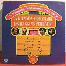 Discos de vinilo: 'S WONDERFUL, 'S MARVELOUS, 'S GERSHWIN ''JACK LEMMON, FRED ASTAIRE, LESLIE UGGAMS, PETER NERO'' USA. Lote 1970359
