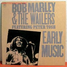 Discos de vinilo: BOB MARLEY & THE WAILERS FEATURING PETER TOSH ‎– EARLY MUSIC UK,1977 CBS. Lote 1978733