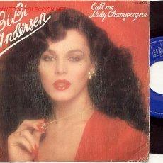 Discos de vinilo: SINGLE 45 RPM / BIBI ANDERSEN / CALL ME / LADY CHAMPAGNE. Lote 23126817