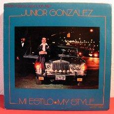 Discos de vinilo: JUNIOR GONZALEZ ( MY ESTILO ) NEW YORK-1979 LP33. Lote 2043616