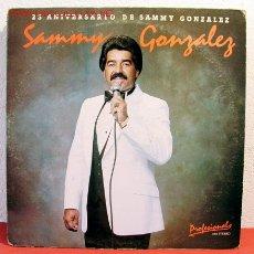 Discos de vinilo: SAMMY GONZALEZ ( 23 ANIVERSARIO DE SAMMY GONZALEZ ) USA-1982 LP33. Lote 155423386