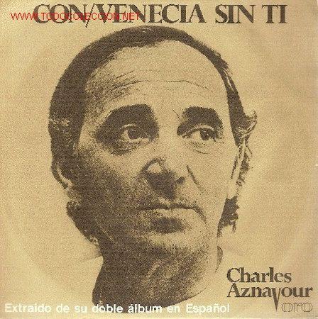 'CON / VENECIA SIN TÍ'. CHARLES AZNAVOUR. (Música - Discos - Singles Vinilo - Canción Francesa e Italiana)