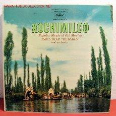Discos de vinilo: RAUL DIAZ 'EL MAGO' AND ORCHESTRA ( XOCHIMILCO ) POPULAR MUSIC OF OLD MEXICO USA LP33. Lote 2053313