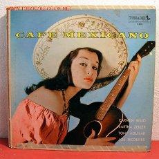 Discos de vinilo: CAFE MEXICANO CARMEN RELLO, MARTHA ZELLER, LOS TECOLOTES, TONY AGUILAR NEW YORK LP33. Lote 2053556