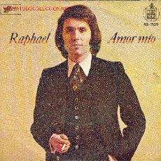 Discos de vinilo: UXV RAPHAEL - DISCO SINGLE VINILO 45 RPM - AÑO 1974 - HISPAVOX 45-1139 - AMOR MIO . Lote 81711711