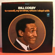 Discos de vinilo: BILL COSBY ( TO RUSSELL, MY BROTHER, WHOM I SLEPT WITH ) USA LP33. Lote 2086439