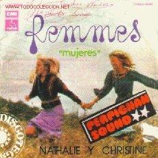 Discos de vinilo: SINGLE - NATHALIE E CRISTINE- AÑO 1975 - = FEMMES. Lote 24437953