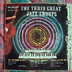 Discos de vinilo: LP-THE THREE GREAT JAZZ GROUPS. Lote 13507165