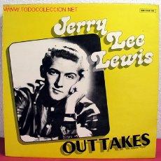 Discos de vinilo: JERRY LEE LEWIS ( OUT TAKES ) USA LP33. Lote 2121733