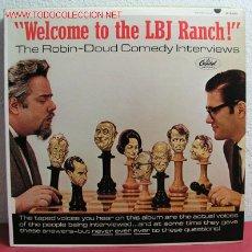 Discos de vinilo: ''WELCOME TO THE LBJ RANCH!'' THE ROBIN-DOUD COMEDY INTERVIEWS USA. Lote 2172097