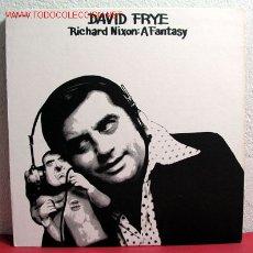 Discos de vinilo: DAVID FRYE ''RICHARD NIXON: A FANTASY'' USA LP33. Lote 2172134