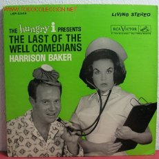 Discos de vinilo: THE HUNGRY I PRESENTS ''THE LAST OF THE WELL COMEDIANS'' HARRISON BAKER USA. Lote 2172144