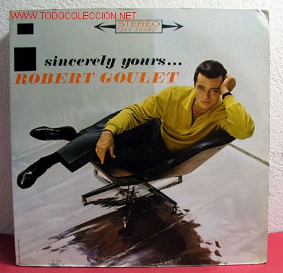 ROBERT GOULET ( SINCERELY YOURS... ) USA-1962 LP33 (Música - Discos - LP Vinilo - Cantautores Extranjeros)