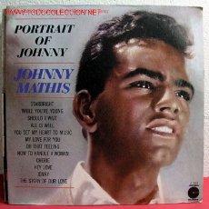 Discos de vinilo: JOHNNY MATHIS ( PORTRAIT OF JOHNNY ) USA LP33. Lote 2250006