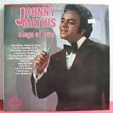 Discos de vinilo: JOHNNY MATHIS ( SINGS OF LOVE ) ENGLAND LP33. Lote 2297959