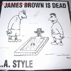 Discos de vinilo: JAMES BROWN IS DEAD L.A. STYLE - BLANCO Y NEGRO MUSIC 1991. Lote 6933701