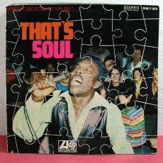 Discos de vinilo: THAT'S SOUL 'OTIS REDDING, SOLOMON BURKE, WILSON PICKETT, ARTHUR CONLEY, SAM & DAVE...' LP33. Lote 2418409