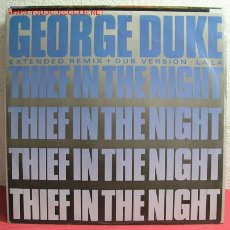 Discos de vinilo: GEORGE DUKE ( THIEF IN THE NIGHT 2 VERSIONES - LA LA ) 1985 MAXISINGLE 45RPM. Lote 8971909