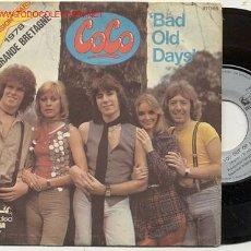 Discos de vinilo: SINGLE 45 RPM / COCO / BAD OLD DAYS /GET YOU OUT OF MY LIFE / REPRESENTANTES DE UK). Lote 15822865