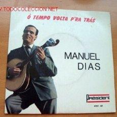 Discos de vinilo: Ó TEMPO VOLTA P´RA TRÁS - MANUEL DIAS - PRESIDENT -ACOMPAÑADO POR EL CONJUNTO DE GUITARRAS RAÚL NERY. Lote 26045919