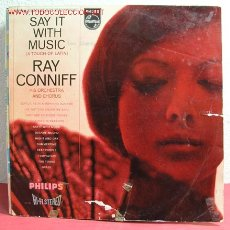 Discos de vinilo: RAY CONNIFF AND HIS ORCHESTRA AND CHORUS ( SAY IT WITH MUSIC ) LP33. Lote 2502137