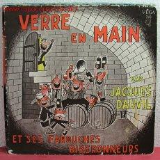 Discos de vinilo: VERRE EN MAIN PAR ''JACQUES DAUVIL'' ET SES FAROUCHES BIBERONNEURS FRANCE LP33. Lote 2533365