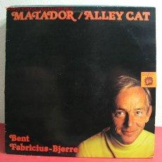 Discos de vinilo: BENT FABRICIUS-BJERRE ( MATADOR/ALLEY CAT ) 1981 LP33. Lote 2592055
