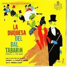 Discos de vinilo: ZARZUELA OPERETA DE LEO BARD LA DUQUESA DEL BAL TABARIN DISCO SINGLE 3TEMAS. Lote 20513863