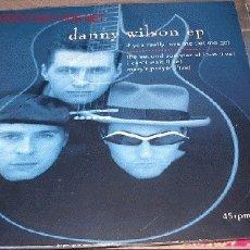 Discos de vinilo: DANNY WILSON EP - IF YOU REALLY LOVE ME . Lote 9163557