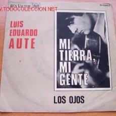 Discos de vinilo: LUIS EDUARDO AUTE - EDITA RCA VICTOR - DOS TEMAS: MI TIERRA, MI GENTE - LOS OJOS. Lote 24893467