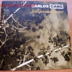 Discos de vinilo: CARLOS CANO - EDITA CBS - UN TEMA: SEVILLANAS DE CHAMBERI. Lote 2633679