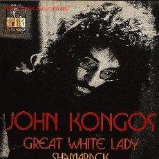 Discos de vinilo: JOHN KONGOS-GREAT WHITE LADY + SHAMARACK SINGLE RARO EDITADO POR ARIOLA EN 1972. Lote 2638058