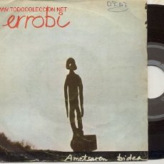 Discos de vinilo: SINGLE 45 RPM / ERROBI / ALBOKA //// BASQUE PROGRESSIVE // EDITADO POR XOXOA 1979. Lote 23855396