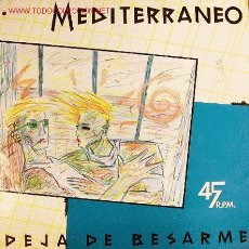 Discos de vinilo: MEDITERRANEO-DEJA DE BESARME MAXI SINGLE VINILO RARO EDITADO POR CITRA EN 1985. Lote 2752708