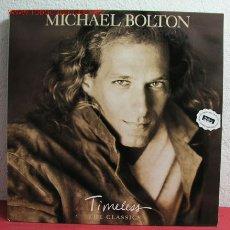 Discos de vinilo: MICHAEL BOLTON ' TIMELESS (THE CLASSICS) ' 1992. Lote 2761075