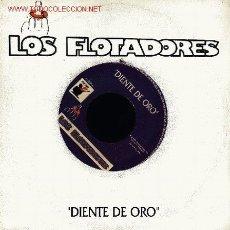 Discos de vinilo: LOS FLOTADORES-DIENTE DE ORO SINGLE VINILO EDITADO POR POP ROCK EN 1991. Lote 2777976