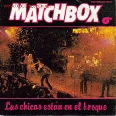 Discos de vinilo: MATCHBOX-LAS CHICAS ESTAN EN EL BOSQUE + TOKYO JOE SINGLE PROMOCIONAL EDITADO POR MAGNET EN 1981. Lote 2812816