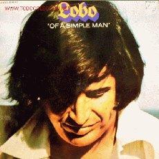 Discos de vinilo: LOBO-OF A SIMPLE MAN LP VINILO 1973 SPAIN. Lote 2855273
