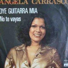 Disques de vinyle: ANGELA CARRASCO : OYE GUITARRA MIA ; NO TE VAYAS. ARIOLA 17521A. 1977. Lote 27430366