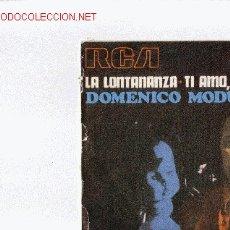 Discos de vinilo: SINGLE DOMENICO MODUGNO - LA LONTANANZA 1970. Lote 25461746