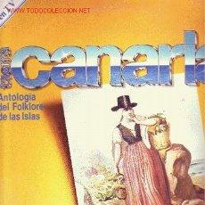 Discos de vinilo: ANTOLOGIA DEL FOLKLORE DE LAS ISALAS CANARIAS DISCO LP CON FASCICULO TCL 101 1981 SPA. Lote 23432852