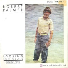 Discos de vinilo: ROBERT PALMER - LOOKING FOR CLUES / WHAT DO YOU CARE. Lote 3049039