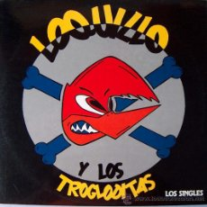 Discos de vinilo: LOQUILLO Y LOS TROGLODITAS - LOS SINGLES - TRES CIPRESES 1985 - MUY RARO. Lote 14884873