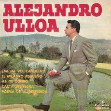 Discos de vinilo: ALEJANDRO ULLOA EP SELLO COLUMBIA AÑO 1963. Lote 9809713