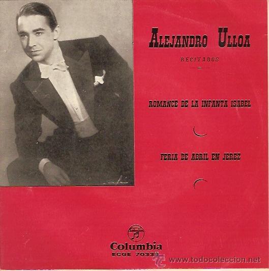 ALEJANDRO ULLOA SINGLE SELLO COLUMBIA AÑO 1958 ROMANCE DE LA INFANTA ISABEL (Música - Discos - Singles Vinilo - Bandas Sonoras y Actores)