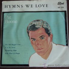 Discos de vinilo: PAT BOONE (THE OLD RUGGED CROSS - IT IS NO SECRET - WHISPERING HOPE - SWEET HOUR OF PRAYER) 1959. Lote 9846379