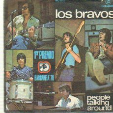 Discos de vinilo: LOS BRAVOS PEOPLE TALKIHG AROUND SINGLE. Lote 9915610