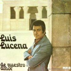 Discos de vinilo: LUIS LUCENA- DE NUESTRO AMOR LP VINILO 1975 PROMOCIONAL SPAIN. Lote 9987772